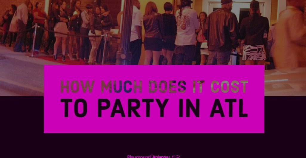 how-much-to-party-in-atl